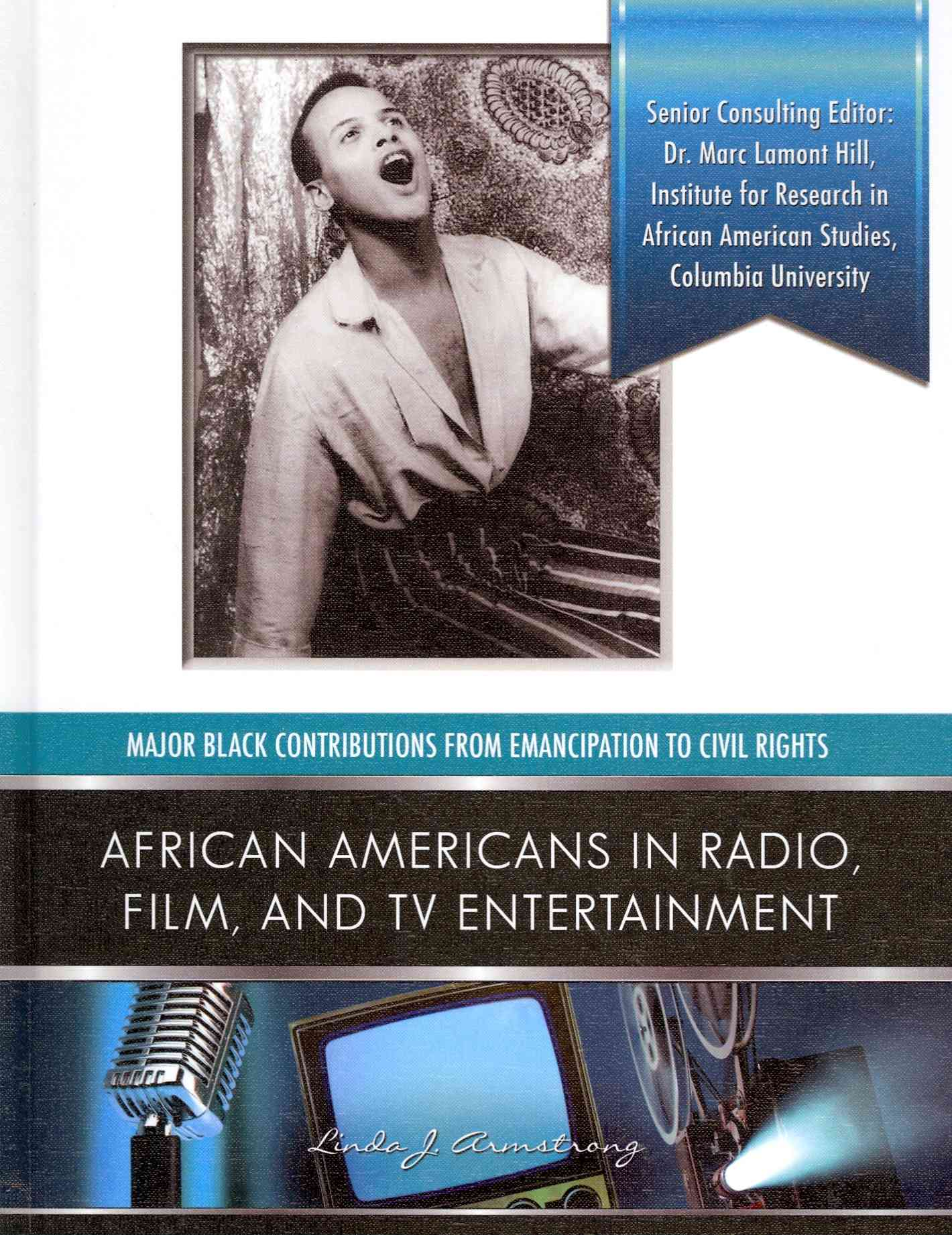 African Americans in Radio, Film, and TV Entertainers By Armstrong, Linda J.