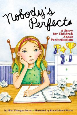 Nobody's Perfect By Burns, Ellen Flanagan/ Villnave, Erica Pelton (ILT)